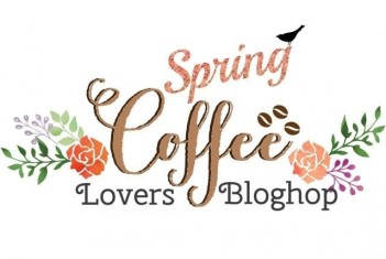 Spring Coffee Lovers Bloghop